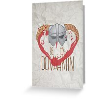 be my dovahkiin Greeting Card