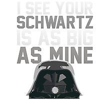 May The Schwartz Be With You! Photographic Print