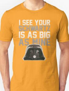 May The Schwartz Be With You! Unisex T-Shirt