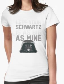 May The Schwartz Be With You! Womens Fitted T-Shirt