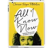 All I Know Now iPad Case/Skin