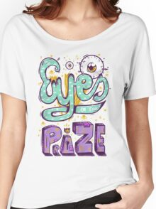 Eyes On The Prize! Women's Relaxed Fit T-Shirt