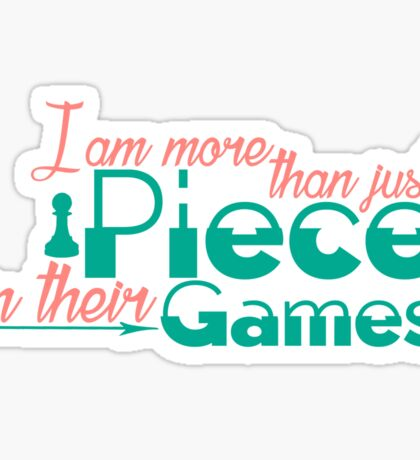 Piece In Their Games Sticker