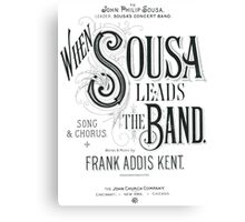 When Sousa Leads the Band Canvas Print