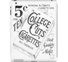 "5 Cents for Ten ""College Cuts"" Cigarettes iPad Case/Skin"