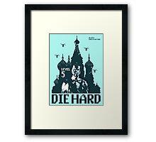 Die Hard... Level 5! Framed Print