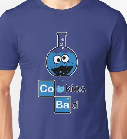 Cookies Bad! Unisex T-Shirt
