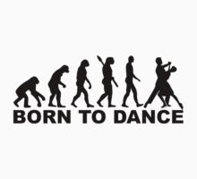 Evolution born to dance Baby Tee