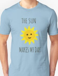 The sun makes my day T-Shirt