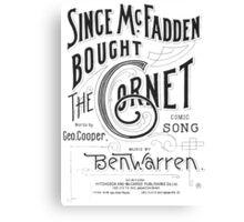 Since McFadden Bought the Cornet Canvas Print