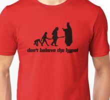 Don't believe the hype! 2 Unisex T-Shirt