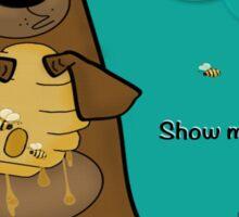 Show Me The Honey Sticker