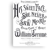 His Sweet Face She Never Saw More Canvas Print