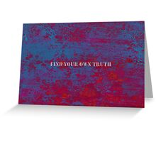 your own truth Greeting Card