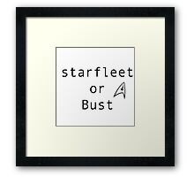 Starfleet or Bust Framed Print