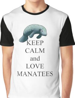 Keep calm and love manatees Graphic T-Shirt