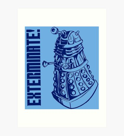 EXTERMINATE! (With Caption) Art Print