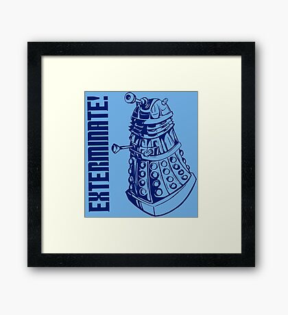 EXTERMINATE! (With Caption) Framed Print