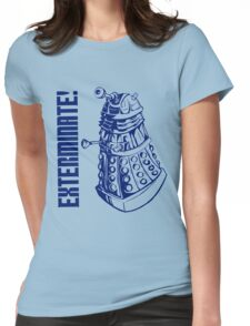 EXTERMINATE! (With Caption) Womens Fitted T-Shirt