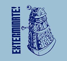 EXTERMINATE! (With Caption) Unisex T-Shirt