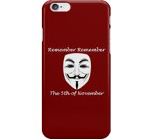 Guy Fawkes - Remember Remember iPhone Case/Skin
