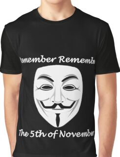 Guy Fawkes - Remember Remember Graphic T-Shirt