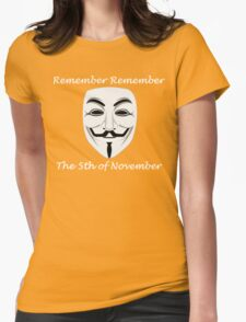Guy Fawkes - Remember Remember Womens Fitted T-Shirt