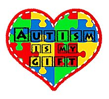 Autism is my gift <3 Supporting autism. Photographic Print