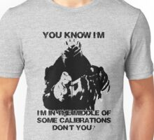 In the middle of some calibrations Unisex T-Shirt