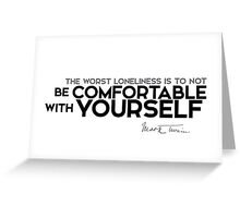 comfortable with yourself - mark twain Greeting Card