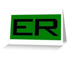 ER - Emergency Room Greeting Card