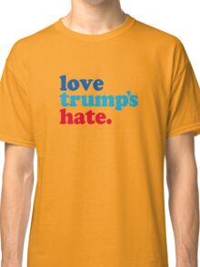 Love Trump's Hate Classic T-Shirt