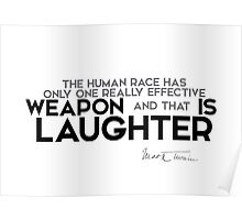 laughter is the weapon - mark twain Poster