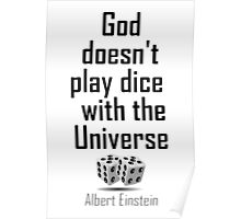 Albert Einstein, GOD,  'God doesn't play dice with the Universe' Poster