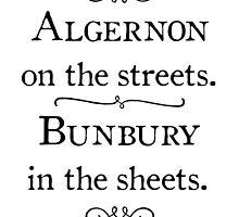 Bunburyist's Motto by 24hoursayear