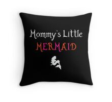 Mommy's Little Mermaid Throw Pillow