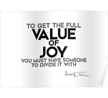 value of joy divided - mark twain Poster