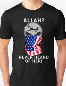 never heard of her T-Shirt