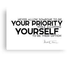 be your own priority - mark twain Canvas Print