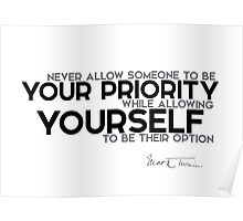 be your own priority - mark twain Poster