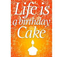 Life is a birthday cake 002 Photographic Print