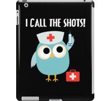 Professions Owl Nurse I Call the Shots iPad Case/Skin