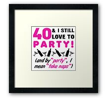 Funny 40th Birthday Party Framed Print