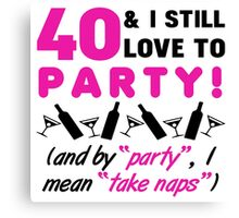 Funny 40th Birthday Party Canvas Print