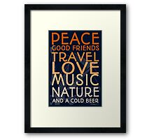 Peace and A Cold Beer Framed Print