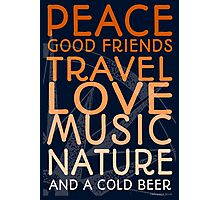 Peace and A Cold Beer Photographic Print