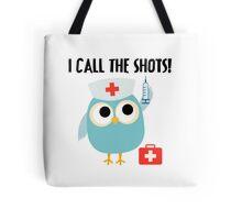 Professions Owl Nurse I Call the Shots Tote Bag