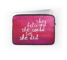She said she could so she did! Laptop Sleeve