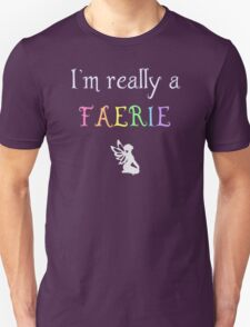 I'm really a faerie T-Shirt