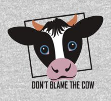 DON'T BLAME THE COW Baby Tee